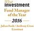 What Investment Awards 2016 - Fund Manager of the Year - Julian Fosh & Anthony Cross